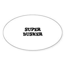 SUPER BUSKER Oval Decal