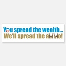 You Spread the Wealth Bumper Bumper Bumper Sticker