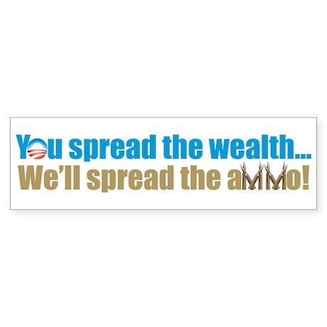You Spread the Wealth Bumper Sticker