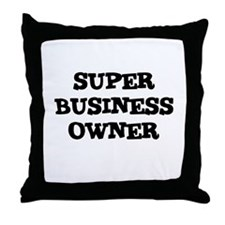 SUPER BUSINESS OWNER  Throw Pillow