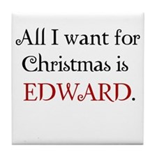 All I Want For Christmas is Edward Tile Coaster