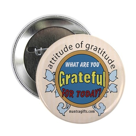 """ATTITUDE OF GRATITUDE 2.25"""" Button"""