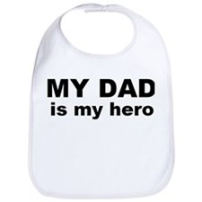 My Dad is My Hero Custom Bib