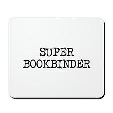 SUPER BOOKBINDER  Mousepad