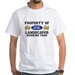 Property of Landscaper Drinking Team White T-Shirt