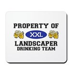 Property of Landscaper Drinking Team Mousepad