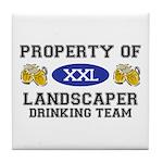 Property of Landscaper Drinking Team Tile Coaster