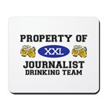 Property of Journalist Drinking Team Mousepad