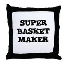 SUPER BASKET MAKER  Throw Pillow