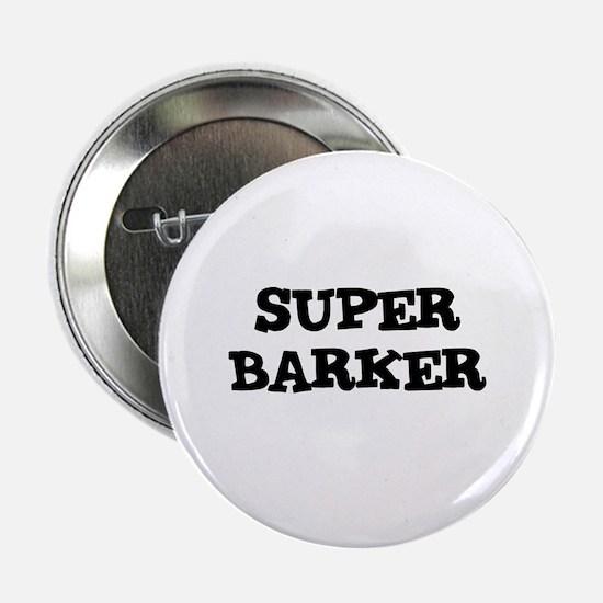 "SUPER BARKER 2.25"" Button (100 pack)"