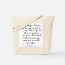 MATTHEW  13:31 Tote Bag