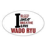 Bleed Sweat Breathe Wado Ryu Oval Sticker