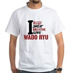 Bleed Sweat Breathe Wado Ryu White T-Shirt