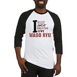 Bleed Sweat Breathe Wado Ryu Baseball Jersey