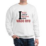 Bleed Sweat Breathe Wado Ryu Sweatshirt