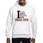 Bleed Sweat Breathe Wado Ryu Hooded Sweatshirt