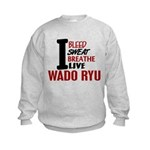 Bleed Sweat Breathe Wado Ryu Kids Sweatshirt