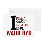 Bleed Sweat Breathe Wado Ryu Greeting Cards (Pk of
