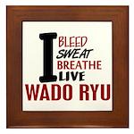 Bleed Sweat Breathe Wado Ryu Framed Tile