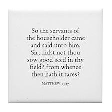 MATTHEW  13:27 Tile Coaster