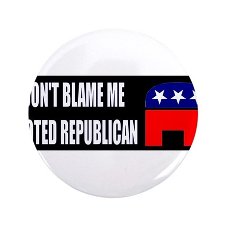 "Don't Blame Me I Voted Republ 3.5"" Button (100 pac"