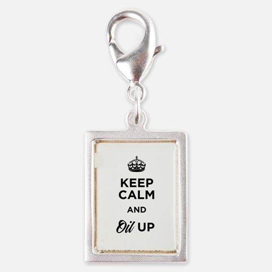Keep calm and Oil Up Charms