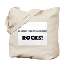MY Health Promotion Specialist ROCKS! Tote Bag