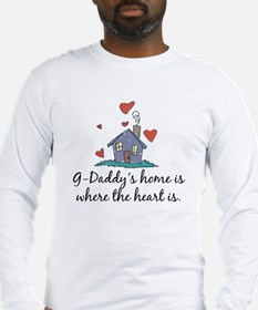 G-Daddy's Home is Where the Heart Is Long Sleeve T