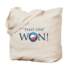 That One Won! Tote Bag