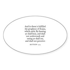 MATTHEW 13:14 Oval Decal
