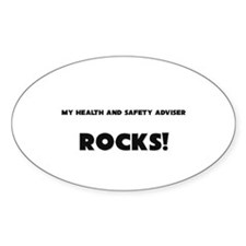 MY Health And Safety Adviser ROCKS! Oval Decal