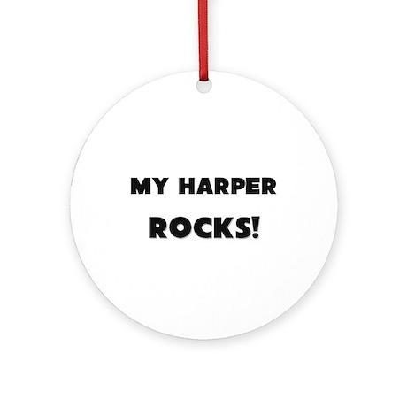 MY Harper ROCKS! Ornament (Round)