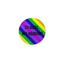 """Straight Not Narrow"" Mini Button"
