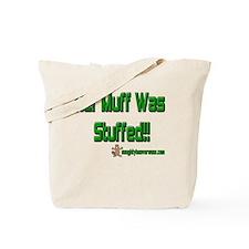 Her Muff Was Stuffed!! Tote Bag