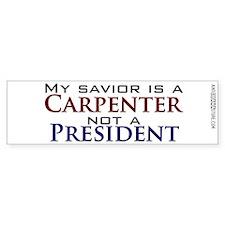 ...Not a President Bumper Bumper Sticker
