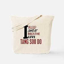 Bleed Sweat Breathe Tang Soo Do Tote Bag