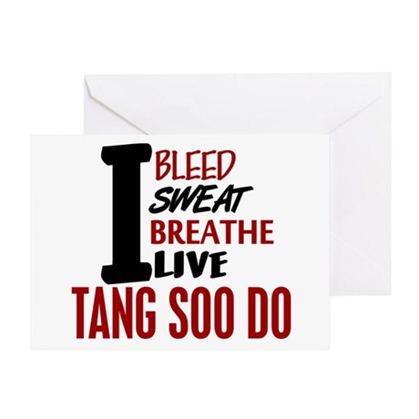 Bleed Sweat Breathe Tang Soo Do Greeting Card