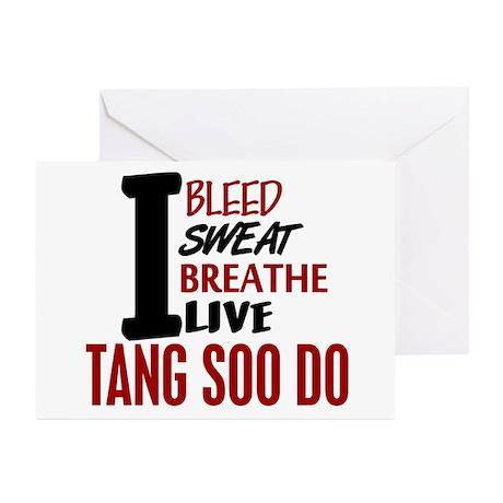 Bleed Sweat Breathe Tang Soo Do Greeting Cards (Pk
