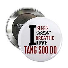 "Bleed Sweat Breathe Tang Soo Do 2.25"" Button (100"