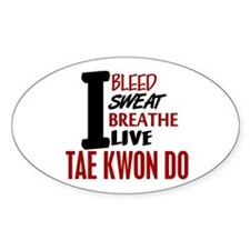 Bleed Sweat Breathe Tae Kwon Do Oval Decal
