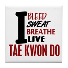 Bleed Sweat Breathe Tae Kwon Do Tile Coaster