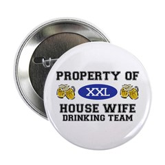 "Property of House Wife Drinking Team 2.25"" Button"