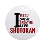 Bleed Sweat Breathe Shotokan Ornament (Round)