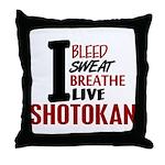 Bleed Sweat Breathe Shotokan Throw Pillow