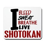 Bleed Sweat Breathe Shotokan Mousepad