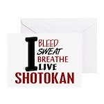 Bleed Sweat Breathe Shotokan Greeting Cards (Pk of
