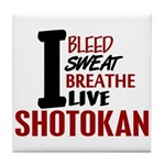 Bleed Sweat Breathe Shotokan Tile Coaster