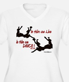 """In Him We Live & Dance!"" T-Shirt"