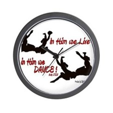 """""""In Him We Live & Dance!"""" Wall Clock"""