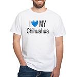 My Chihuahua White T-Shirt